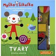 Myška Šikuľka Tvary - Kniha