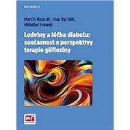 Ledviny a léčba diabetu:současnost a perspektivy terapie glifloziny