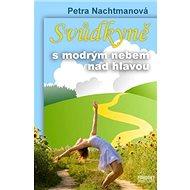 Svůdkyně s modrým nebem nad hlavou - Kniha