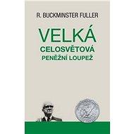 Velká celosvětová peněžní loupež - Kniha