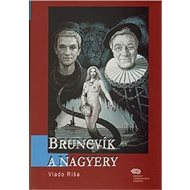 Kniha Bruncvík a nagyery - Kniha