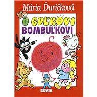 O Guľkovi Bombuľkovi - Kniha