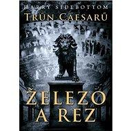 Trůn Caesarů Železo a rez