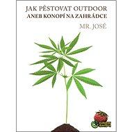 Jak pěstovat OUTDOOR: aneb konopí na zahrádce - Kniha