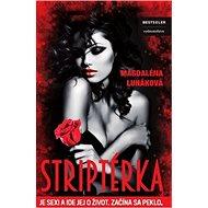Striptérka: Je sexi a ide jej o život. Začína sa peklo. - Kniha