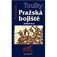 Pražská bojiště: Navštivte... - Kniha