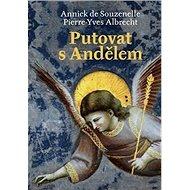 Putovat s Andělem - Kniha