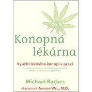 Konopná lékárna: Využití léčivého konopí v praxi - Kniha