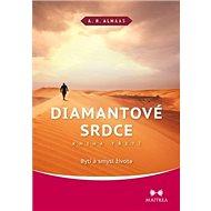 Diamantové srdce Kniha třetí: Bytí a smysl života - Kniha