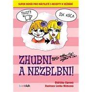 Zhubni a nezblbni!: Super deník pro náctileté s recepty k sežrání - Kniha