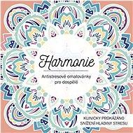 Harmonie Antistresové omalovánky pro dospělé - Kniha
