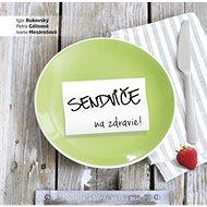 Sendviče na zdravie!: Nedajte náhode veľkú moc! - Kniha