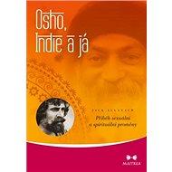 Osho, Indie a Já: Příběh sexuální a spirituální proměny - Kniha