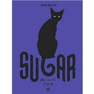 Sugar: Můj kočičí život - Kniha