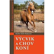 Výcvik a chov koní: Příručka pro chovatele - Kniha