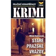 Staré pražské vraždy: Pražské krimipřípady - Kniha