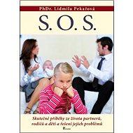 S. O. S.: Skutečné příběhy ze života partnerů, rodičů a dětí a řešení jejich problémů - Kniha