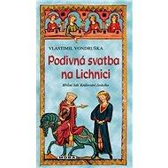 Podivná svatba na Lichnici - Kniha
