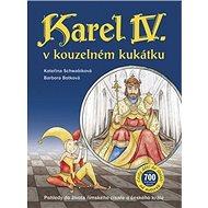 Karel IV. v kouzelném kukátku: Pohledy do života římského císaře a českého krále - Kniha