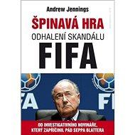 Špinavá hra: Odhalení skandálu FIFA - Kniha