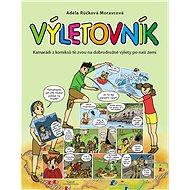 Výletovník: Kamarádi z komiksů tě zvou na dobrodružné výlety po naší zemi - Kniha