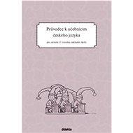 Průvodce k učebnicím českého jazyka pro učitele 3. ročníku základní školy - Kniha