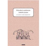 Průvodce k učebnicím českého jazyka pro učitele 4. ročníku základní školy: pro učitele - Kniha