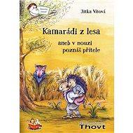 Kamarádi z lesa aneb v nouzi poznáš přítele - Kniha