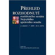 Přehled rozhodnutí: rozšířeného senátu Nejvyššího správního soudu (v období 1. 7. 2009 – 30. 6. 2015 - Kniha
