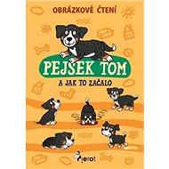 Pejsek Tom a jak to začalo: Obrázkové čtení - Kniha