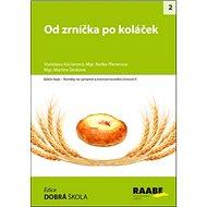 Od zrníčka po koláček - Kniha