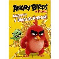 Angry Birds ve filmu: Aktivity s omalovánkami - Kniha