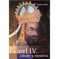 Karel IV. Záhady a mysteria - Kniha