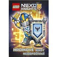 LEGO NEXO KNIGHTS Hrdinové nikdy neodpočívají - Kniha