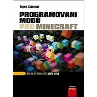 Programování modů pro Minecraft: Uprav si Minecraft podle sebe - Kniha