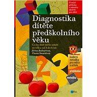 Diagnostika dítěte předškolního věku: Co by dítě mělo umět ve věku od 3 do 6 let - Kniha