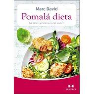 Pomalá dieta: Jak jíst pro potěšení, energii a zdraví - Kniha