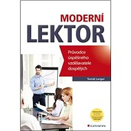 Moderní lektor: Průvodce úspěšného vzdělavatele dospělých - Kniha