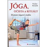 Jóga, očista a rituály: Domácí jógové studio