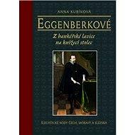 Eggenberkové: Z bankéřské lavice na knížecí stolec - Kniha