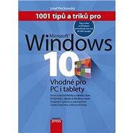 1001 tipů a triků pro Microsoft Windows 10: Vhodné pro PC i tablety - Kniha
