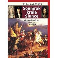 Soumrak krále Slunce: Válka o španělské dědictví, 1701-1714