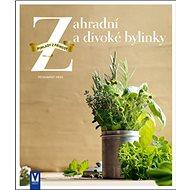 Zahradní a divoké bylinky: Poklady z přírody - Kniha