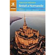Bretaň a Normandie: Turistický průvodce - Kniha