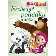 Máša a medvěd Nezbedné pohádky o Máše