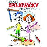 Zábavné spojovačky pro šikovné děti - Kniha