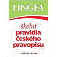 Školní pravidla českého pravopisu: ... do každé aktovky - Kniha
