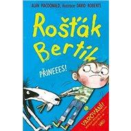 Rošťák Bertík Přineees! - Kniha
