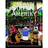 Dějiny Střední Ameriky - Kniha