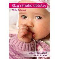 Slzy raného dětství: Pláč, vzdor a zlost u dětí do 8 let